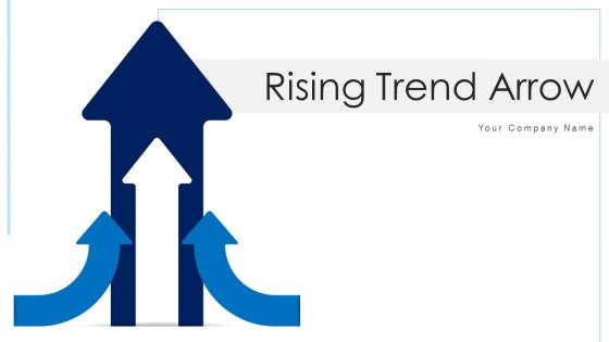 Rising Trend Arrow Planning Organizing Ppt PowerPoint Presentation Complete Deck With Slides