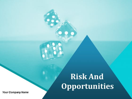 Risk And Opportunities Ppt PowerPoint Presentation Complete Deck With Slides