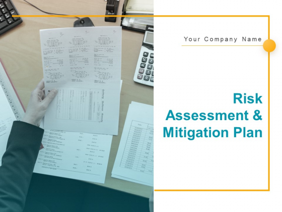 Risk Assessment And Mitigation Plan Ppt PowerPoint Presentation Complete Deck With Slides