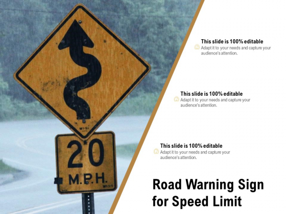 Road Warning Sign For Speed Limit Ppt PowerPoint Presentation Professional Designs Download PDF