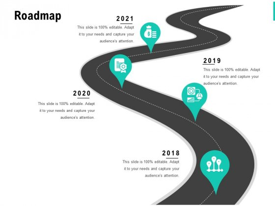 Roadmap 2018 To 2021 Ppt PowerPoint Presentation Layouts Clipart