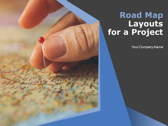 Roadmap Layouts For A Project Ppt PowerPoint Presentation Complete Deck With Slides