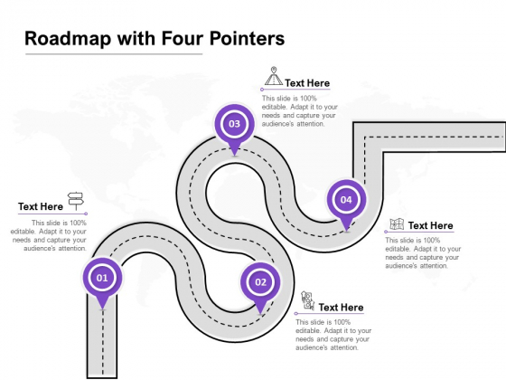 Roadmap With Four Pointers Ppt PowerPoint Presentation Ideas Images