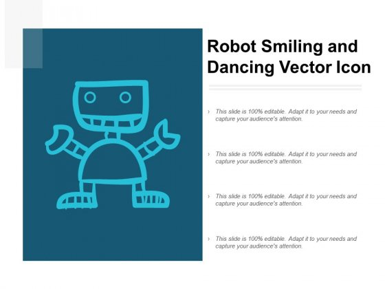 Robot Smiling And Dancing Vector Icon Ppt PowerPoint Presentation Graphics
