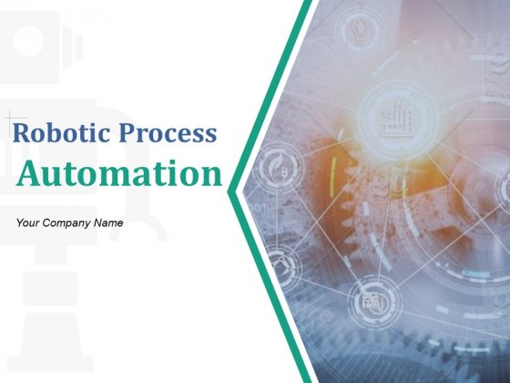 Robotic Process Automation Ppt PowerPoint Presentation Complete Deck With Slides
