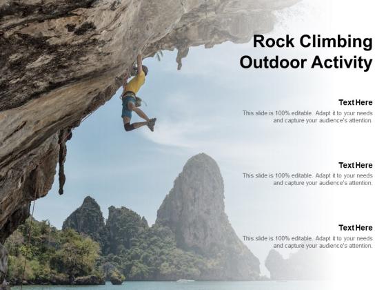 Rock Climbing Outdoor Activity Ppt PowerPoint Presentation Infographics Design Ideas