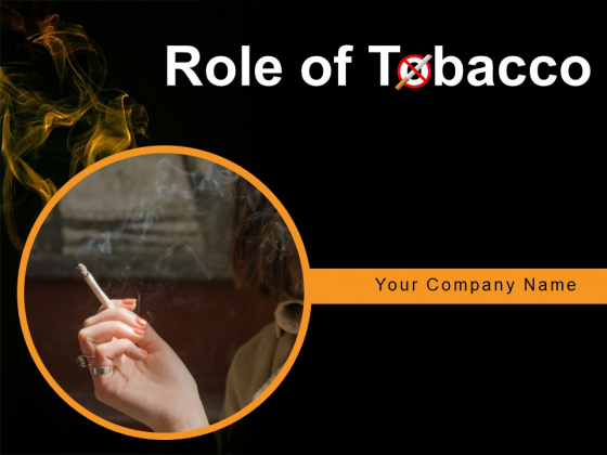 Role_Of_Tobacco_Gas_Presence_Smoking_Ppt_PowerPoint_Presentation_Complete_Deck_Slide_1