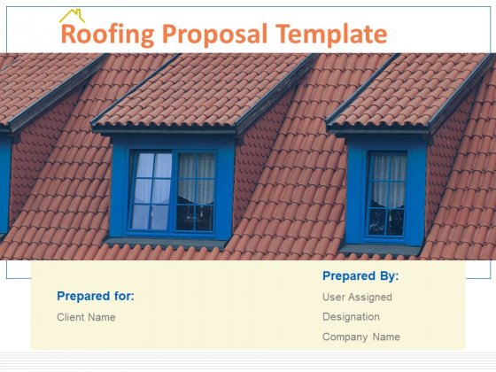 Roofing Proposal Template Ppt PowerPoint Presentation Complete Deck With Slides
