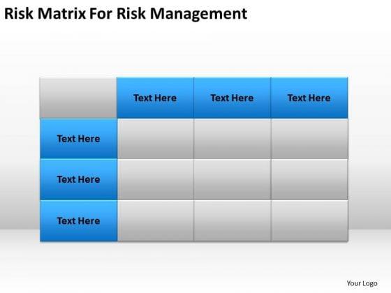 Risk Matrix For Management Ppt Model Business Plan PowerPoint Templates