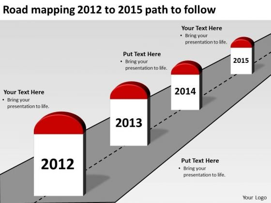 Road Mapping 2012 To 2015 Path To Follow PowerPoint Templates Ppt Slides Graphics