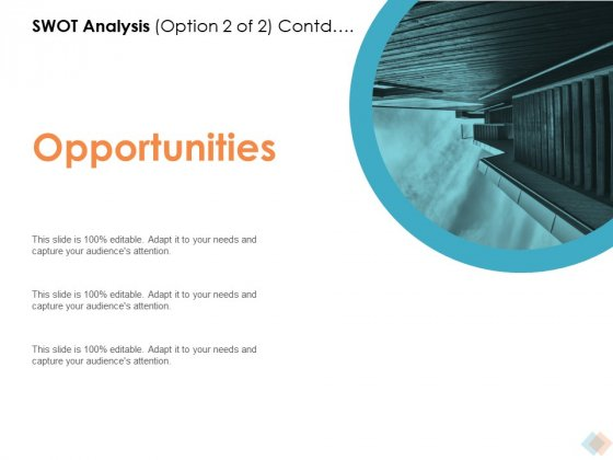 SWOT Analysis Option Contd Opportunities Ppt PowerPoint Presentation Ideas Diagrams