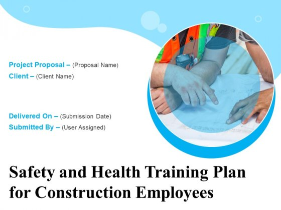 Safety And Health Training Plan For Construction Employees Ppt PowerPoint Presentation Complete Deck With Slides