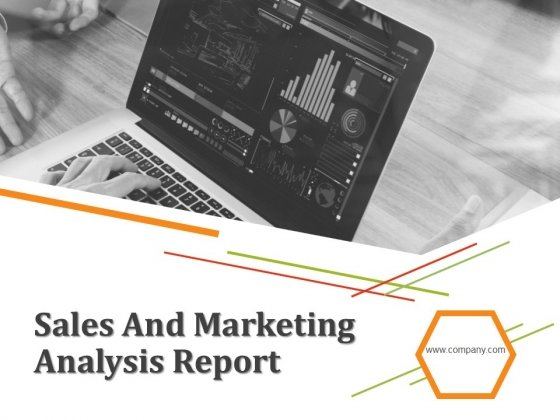 Sales And Marketing Analysis Report Ppt PowerPoint Presentation Complete Deck With Slides