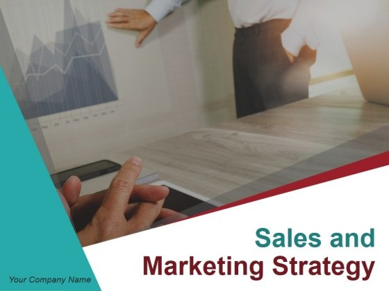 Sales And Marketing Strategy Ppt PowerPoint Presentation Complete Deck With Slides