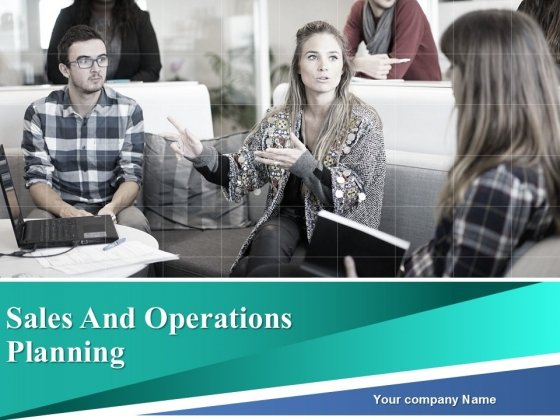 Sales And Operations Planning Ppt PowerPoint Presentation Complete Deck With Slides