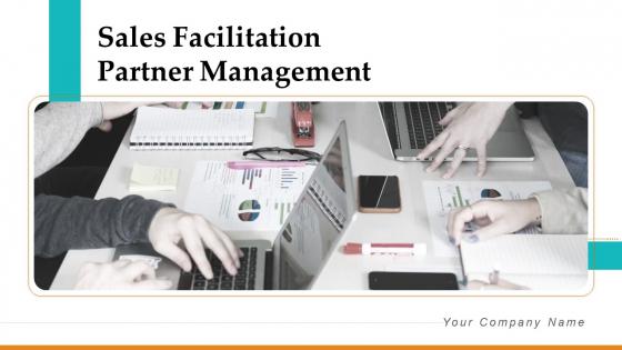 Sales Facilitation Partner Management Ppt PowerPoint Presentation Complete Deck With Slides