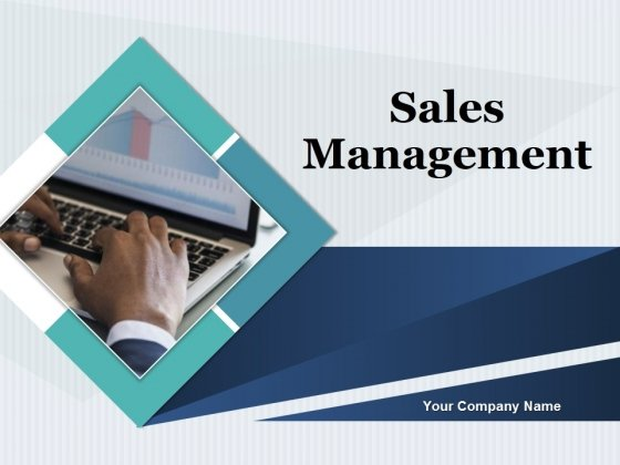 Sales Management Ppt PowerPoint Presentation Complete Deck With Slides