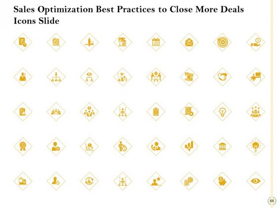 Sales_Optimization_Best_Practices_To_Close_More_Deals_Ppt_PowerPoint_Presentation_Complete_Deck_With_Slides_Slide_44