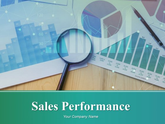 Sales Performance Ppt PowerPoint Presentation Complete Deck With Slides