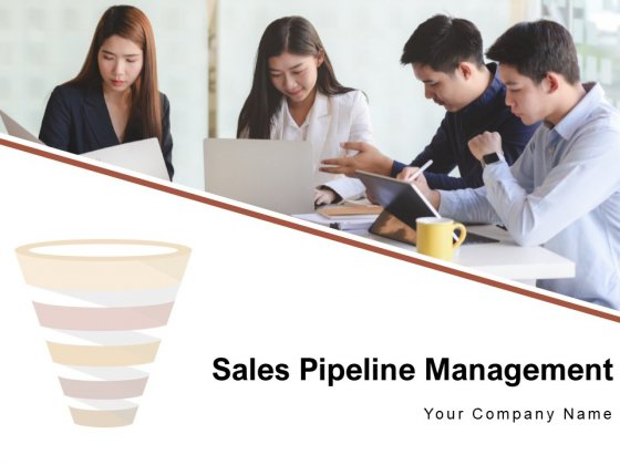 Sales Pipeline Management Business Marketing Ppt PowerPoint Presentation Complete Deck