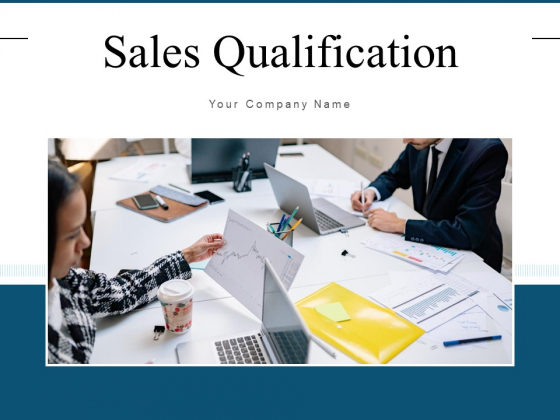 Sales Qualification Strategy Customer Ppt PowerPoint Presentation Complete Deck