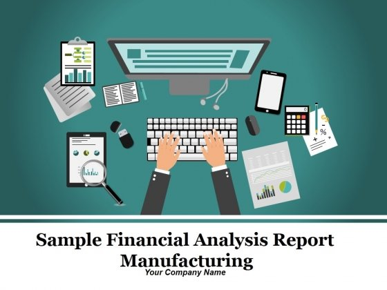 Sample Financial Analysis Report Manufacturing Ppt PowerPoint Presentation Complete Deck With Slides