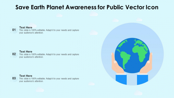 Save_Earth_Planet_Awareness_For_Public_Vector_Icon_Ppt_PowerPoint_Presentation_Gallery_Graphics_Download_PDF_Slide_1