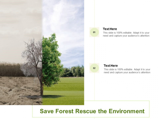 Save Forest Rescue The Environment Ppt PowerPoint Presentation Pictures Design Templates