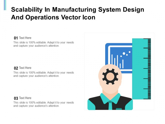 Scalability In Manufacturing System Design And Operations Vector Icon Ppt PowerPoint Presentation Outline Structure PDF
