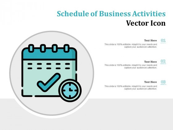 Schedule Of Business Activities Vector Icon Ppt PowerPoint Presentation Styles Templates