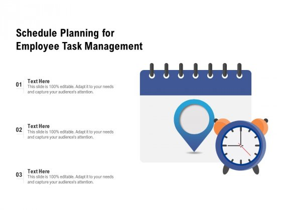 Schedule Planning For Employee Task Management Ppt PowerPoint Presentation Gallery Infographics PDF