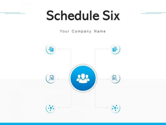 Schedule Six Business Plan Ppt PowerPoint Presentation Complete Deck