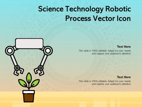 Science Technology Robotic Process Vector Icon Ppt PowerPoint Presentation Show Deck