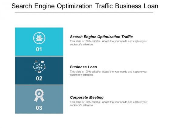 Search Engine Optimization Traffic Business Loan Corporate Meeting Ppt PowerPoint Presentation Portfolio Designs