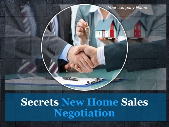 Secrets New Home Sales Negotiation Ppt PowerPoint Presentation Complete Deck With Slides