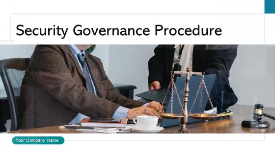 Security Governance Procedure Management Plan Ppt PowerPoint Presentation Complete Deck With Slides