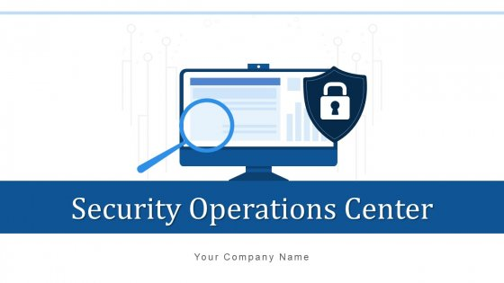 Security Operations Center Strategic Tactical Ppt PowerPoint Presentation Complete Deck With Slides