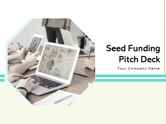Seed Funding Pitch Deck Ppt PowerPoint Presentation Complete Deck With Slides