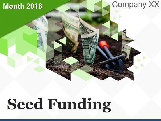 Seed Funding Ppt PowerPoint Presentation Complete Deck With Slides