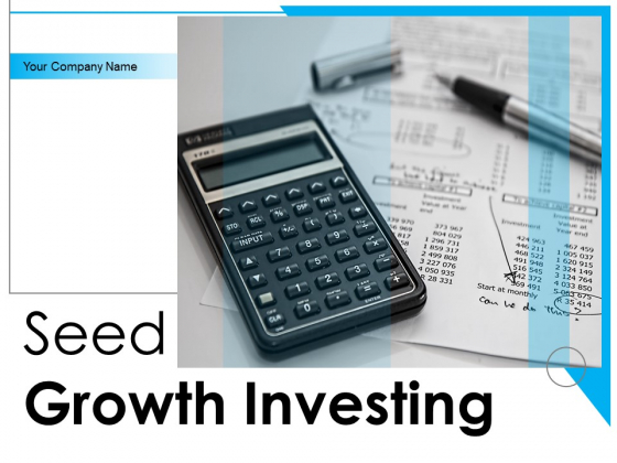 Seed Growth Investing Ppt PowerPoint Presentation Complete Deck With Slides