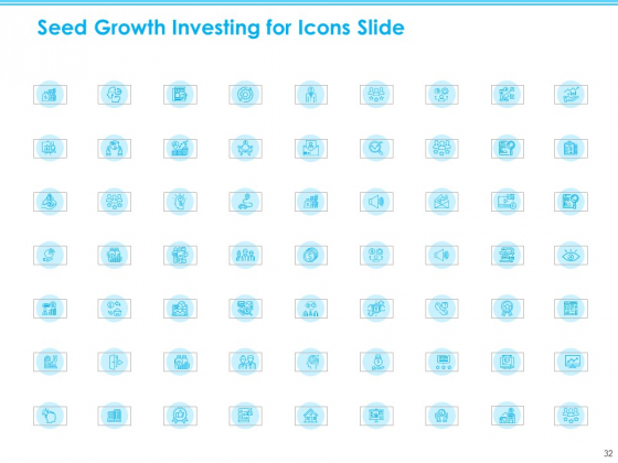 Seed_Growth_Investing_Ppt_PowerPoint_Presentation_Complete_Deck_With_Slides_Slide_32