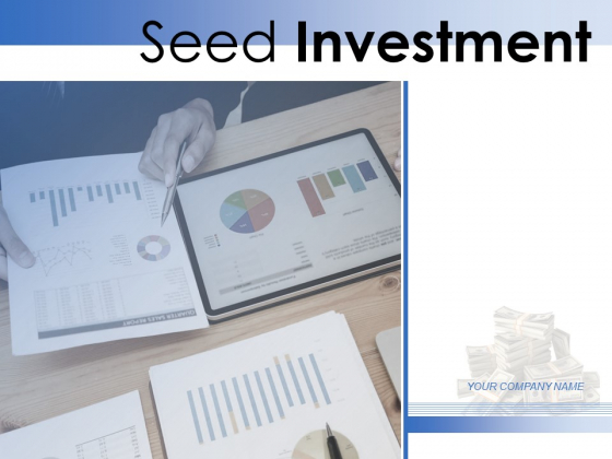 Seed Investment Ppt PowerPoint Presentation Complete Deck With Slides