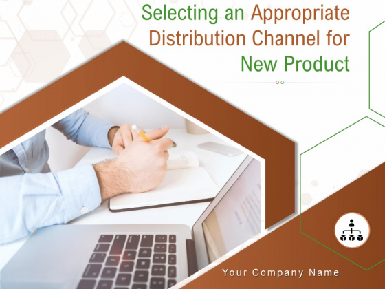 Selecting An Appropriate Distribution Channel For New Product Ppt PowerPoint Presentation Complete Deck With Slides