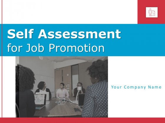 Self Assessment For Job Promotion Ppt PowerPoint Presentation Complete Deck With Slides