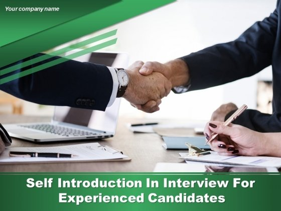 Self Introduction In Interview For Experienced Candidates Ppt PowerPoint Presentation Complete Deck With Slides