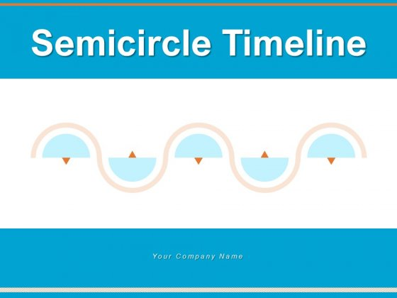 Semicircle Timeline Curved Five Milestones Ppt PowerPoint Presentation Complete Deck