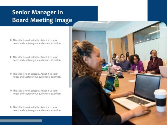 Senior Manager In Board Meeting Image Ppt PowerPoint Presentation Layouts Background Image PDF
