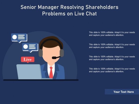 Senior Manager Resolving Shareholders Problems On Live Chat Ppt PowerPoint Presentation Outline Graphics Template PDF