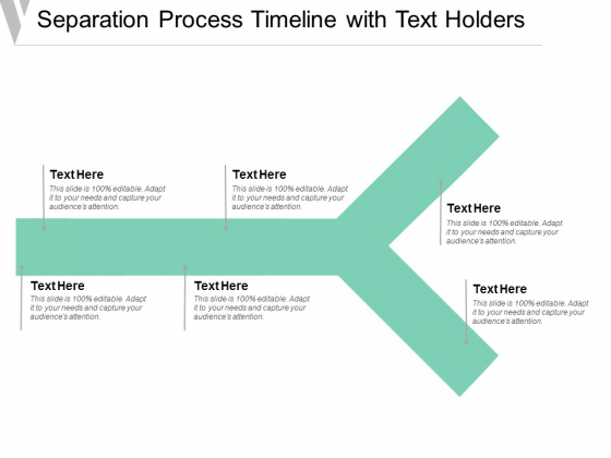 Separation Process Timeline With Text Holders Ppt Powerpoint Presentation File Templates