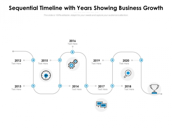 Sequential Timeline With Years Showing Business Growth Ppt PowerPoint Presentation Professional Sample